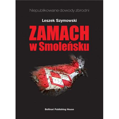 Zamach w Smoleńsku - Leszek Szymowski - eBOOK