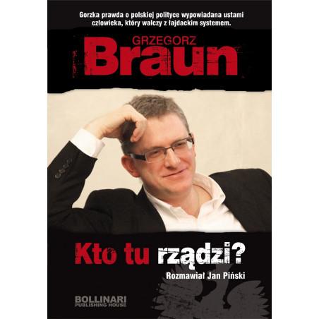 Kto tu rządzi? - Grzegorz Braun - eBOOK