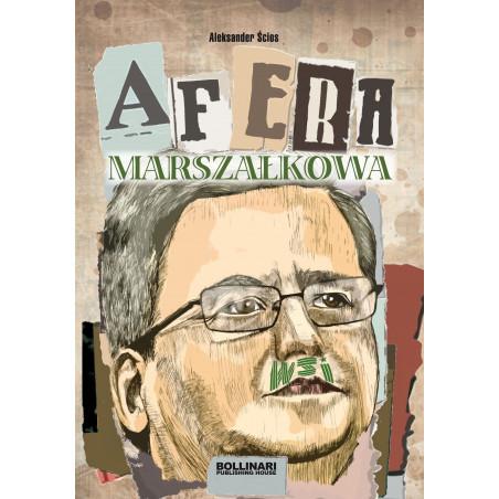Afera marszałkowa - Aleksander Ścios - eBOOK