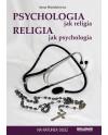 Psychologia jak religia, religia jak psychologia - Anna Wasiukiewicz