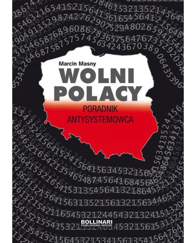 Wolni Polacy. Poradnik antysystemowca - Marcin Masny - eBOOK
