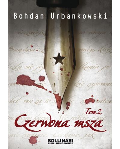 Czerwona msza. Tom 2 - Bohdan Urbankowski