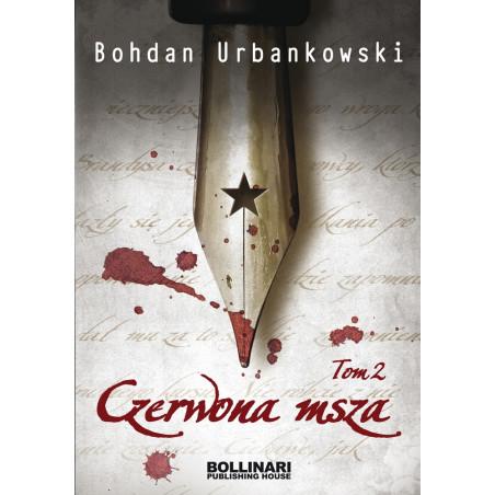 Czerwona msza. Tom II - Bohdan Urbankowski - eBOOK