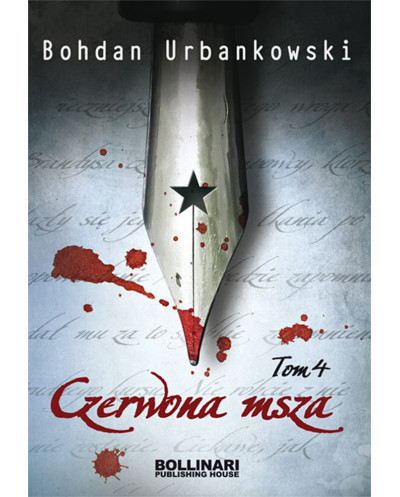 Czerwona msza. Tom IV - Bohdan Urbankowski