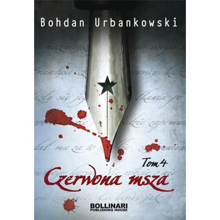 Czerwona msza. Tom IV - Bohdan Urbankowski - eBOOK