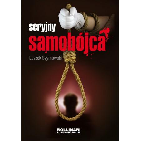 Leszek Szymowski - Seryjny samobójca. wyd. II - eBOOK