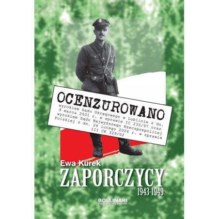 Ewa Kurek - Zaporczycy 1943-1949 tom I - wyd. ocenzorowane