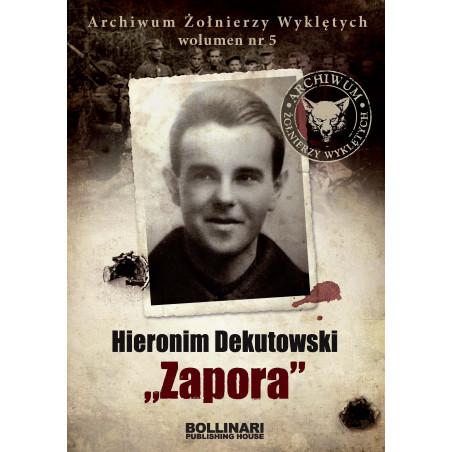 """Dominik Kuciński - Hieronim Dekutowski """"Zapora"""". Archiwum Żołnierzy Wyklętych. Wolumen nr 5 - eBOOK"""