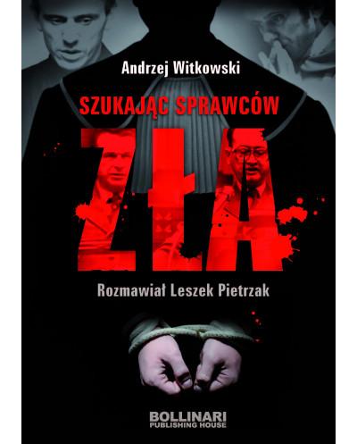 Andrzej Witkowski - Szukając sprawców zła