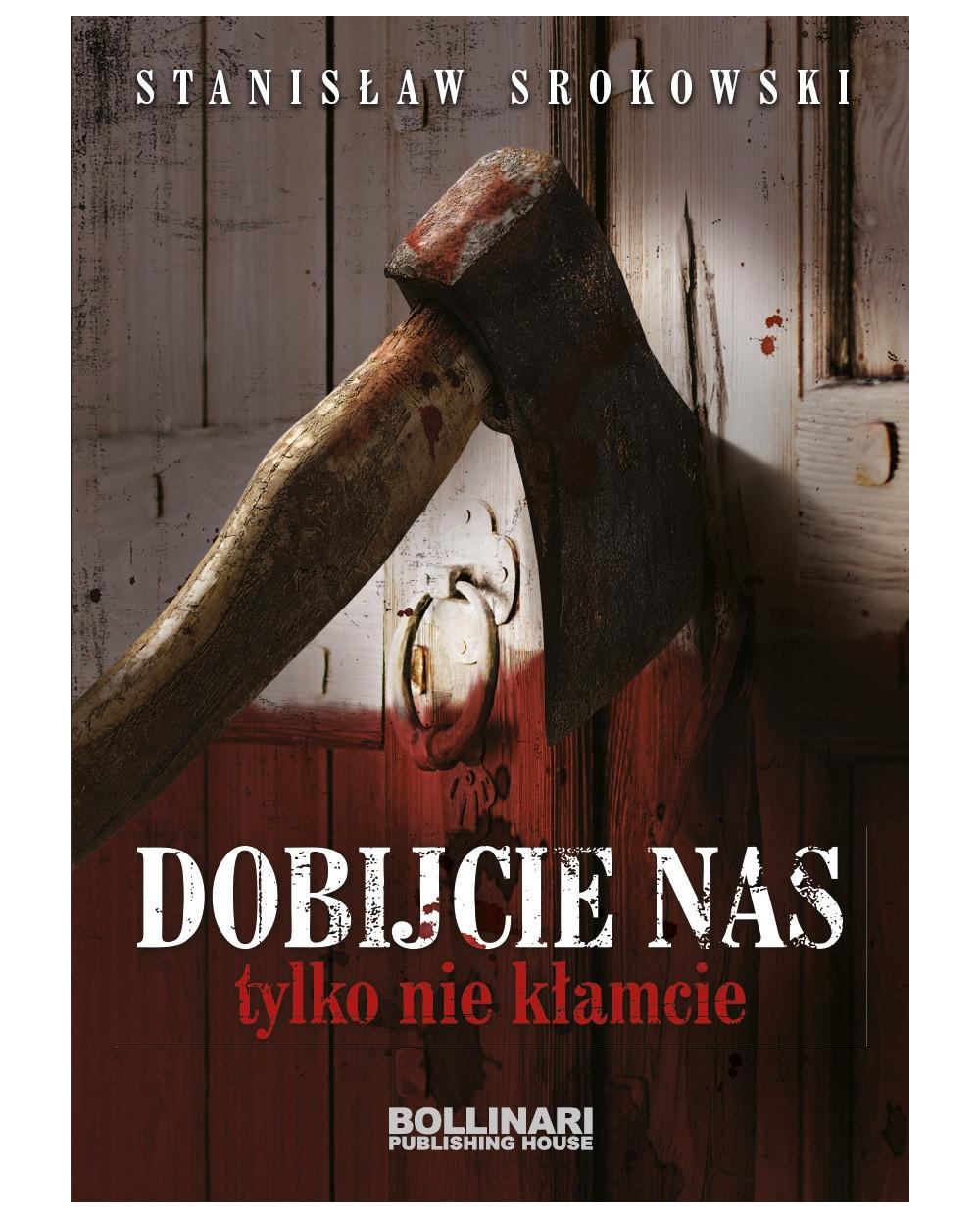 Stanisław Srokowski - Dobijcie nas, tylko nie kłamcie