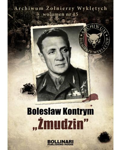 """Dominik Kucinski - Bolesław Kontrym """"Żmudzin"""" - Archiwum Żołnierzy Wyklętych, wolumen nr15"""