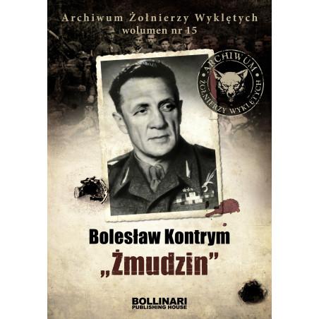 """Dominik Kucinski - Bolesław Kontrym """"Żmudzin"""" - Archiwum Żołnierzy Wyklętych, wolumen nr15 - eBOOK"""