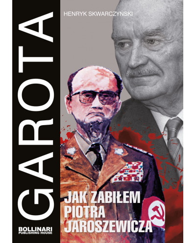 Henryk Skwarczyński - Garota. Jak zabiłem Piotra Jaroszewicza