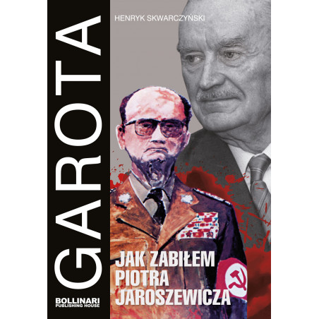Henryk Skwarczyński - Garota. Jak zabiłem Piotra Jaroszewicza - eBOOK