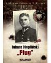 """Dominik Kuciński -D Łukasz Ciepliński """"Pług"""". Archiwum Żołnierzy Wyklętych. Wolumen nr 16"""