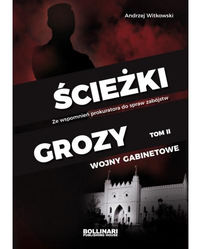 Andrzej Witkowski - Ścieżki grozy. Ze wspomnień prokuratora do spraw zabójstw / tom II - eBOOK